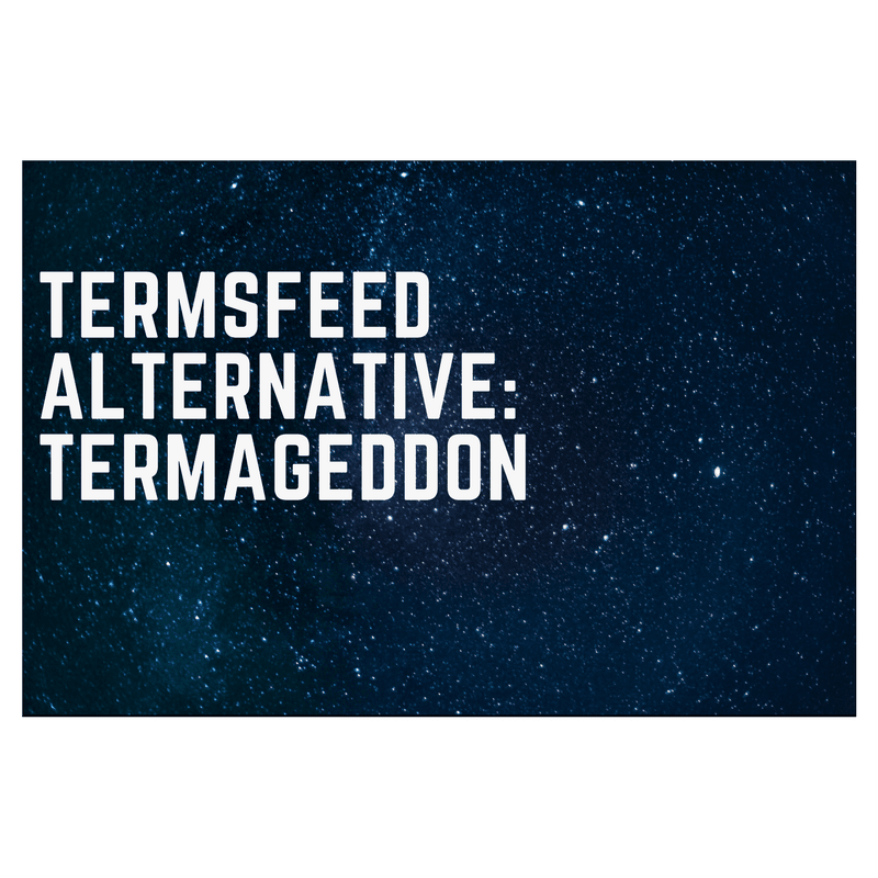 """Picture of blue space with the caption """"Termsfeed Alternative: Termageeddon"""""""