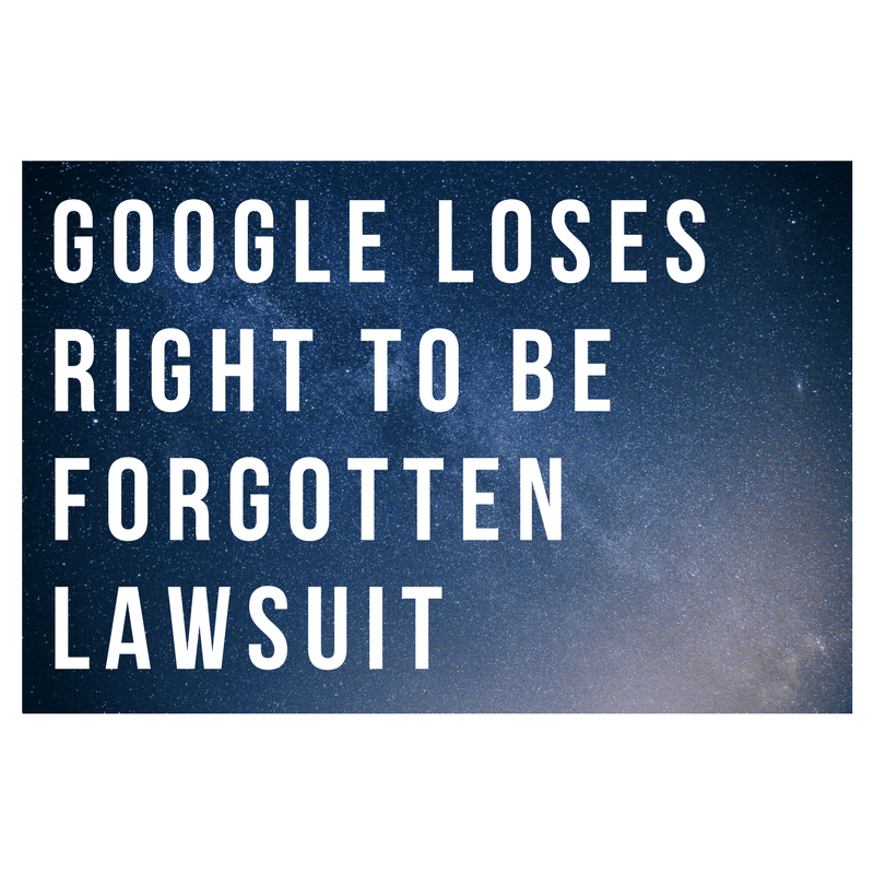 Google loses right to be forgotten lawsuit