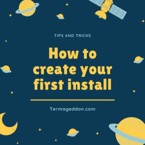 How to create your first install