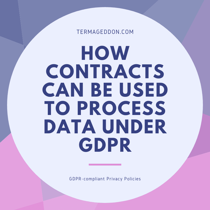 How contracts can be used to process data under GDPR