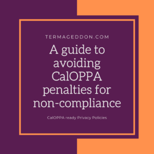 A guide to avoiding CalOPPA penalties for non-compliance