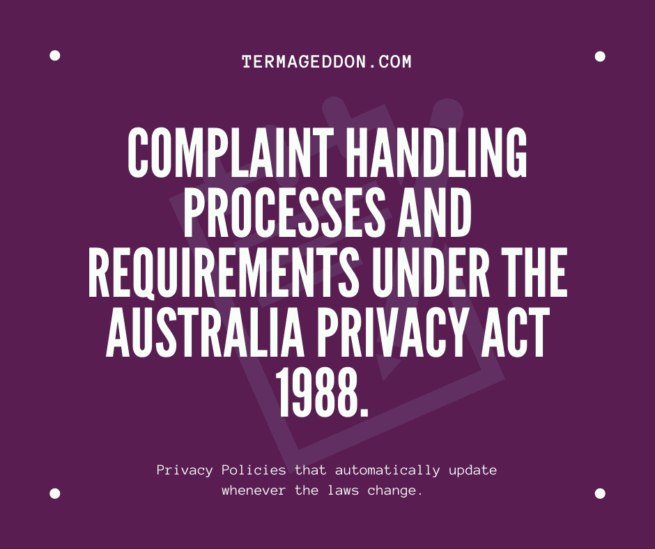 Complaint handling processes and requirements under the Australia Privacy Act.