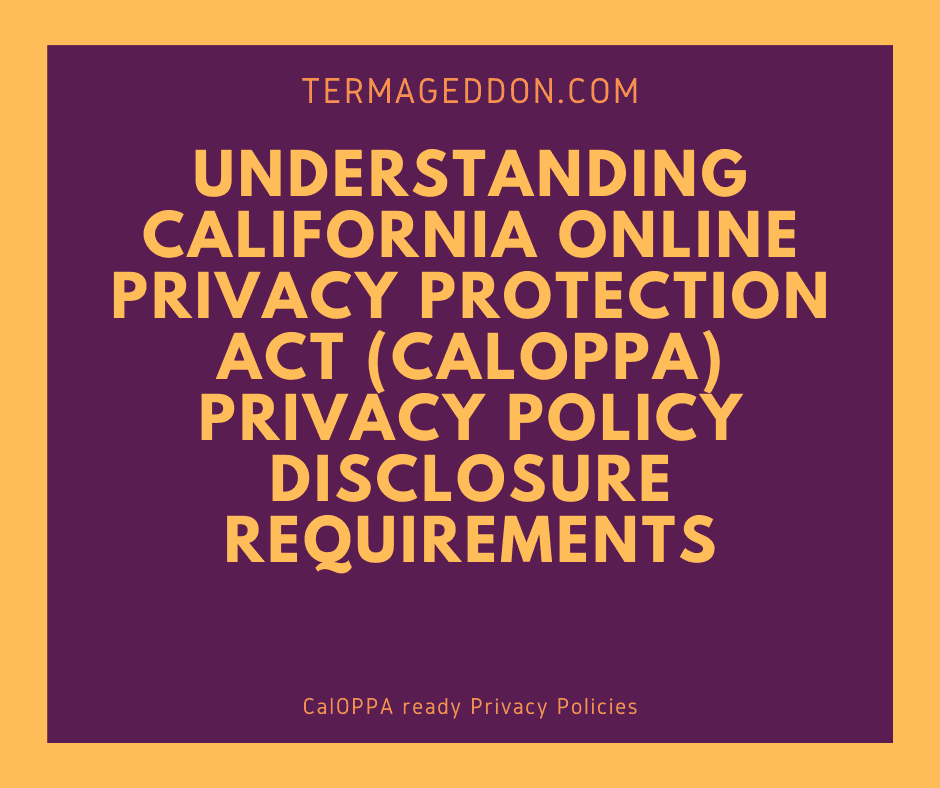 Understanding CalOPPA Privacy Policy disclosure requirements