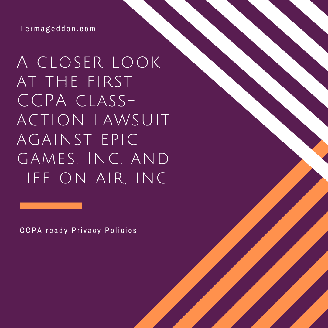 A closer look at the CCPA class action lawsuit against Epic Games, Inc. and Life On Air, Inc.