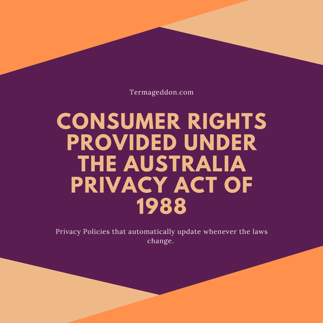 Consumer rights provided under the Australia Privacy Act of 1988