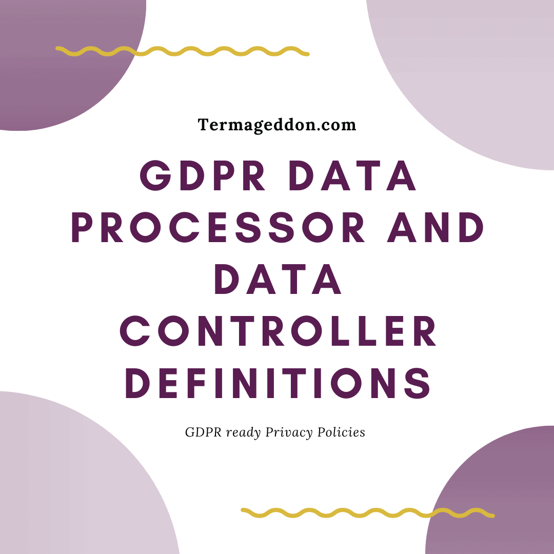 GDPR data processor and data controller definitions