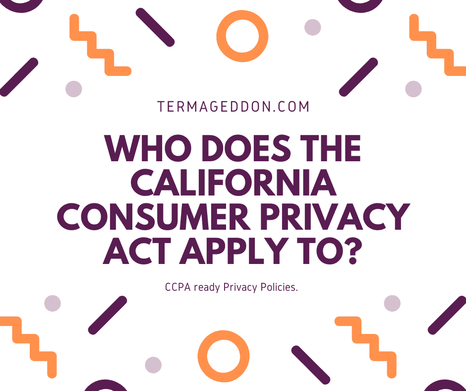 Who does the CCPA apply to