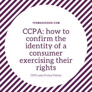 CCPA: how to confirm the identity of a consumer exercising their rights