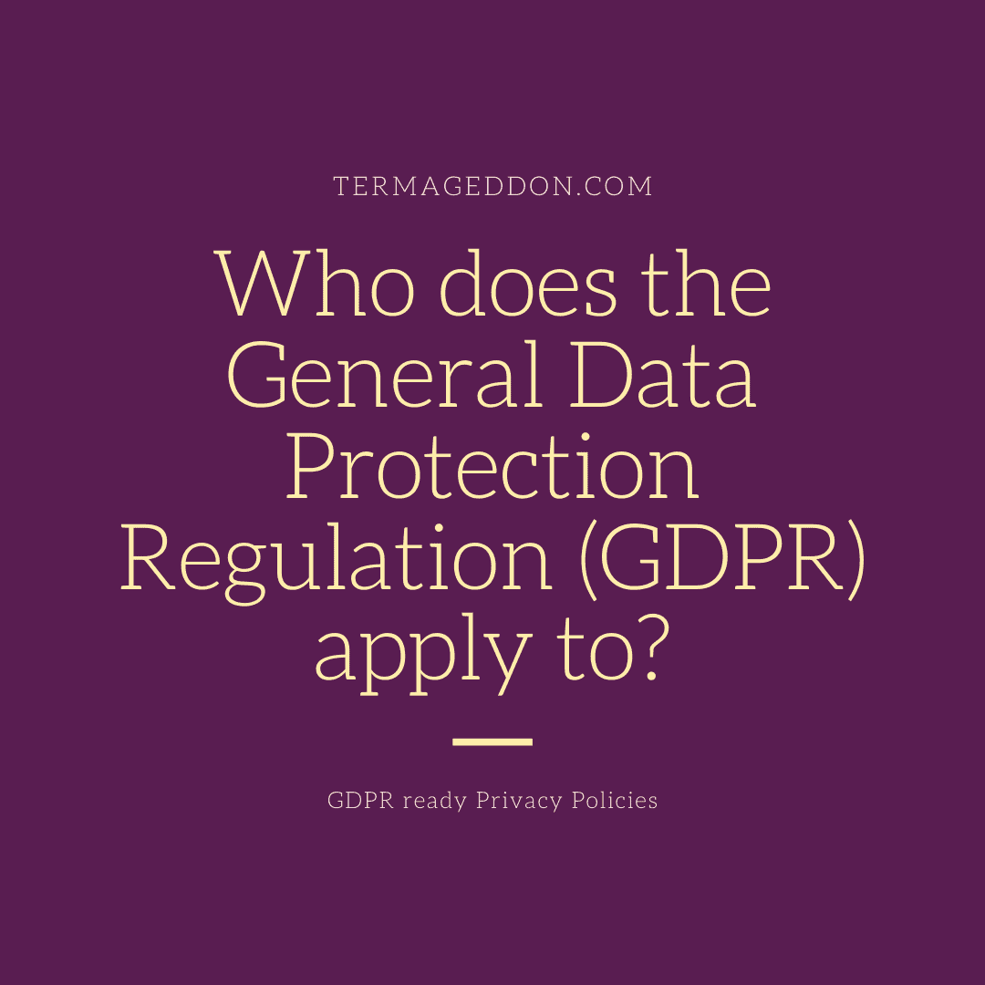 Who does GDPR apply to?