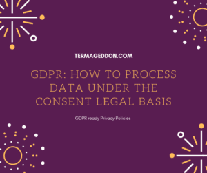 GDPR: how to process data under the consent legal basis