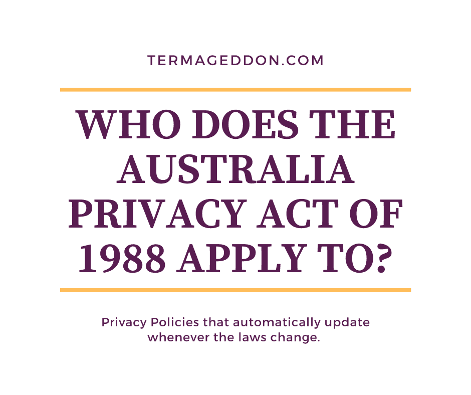 Who does the Australia Privacy Act of 1988 apply to?