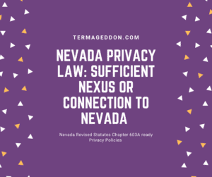 Nevada privacy law: sufficient nexus or connection to Nevada