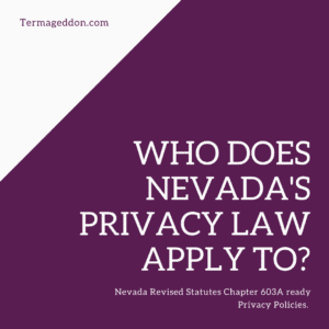 Who does Nevada's Privacy Law Apply To?