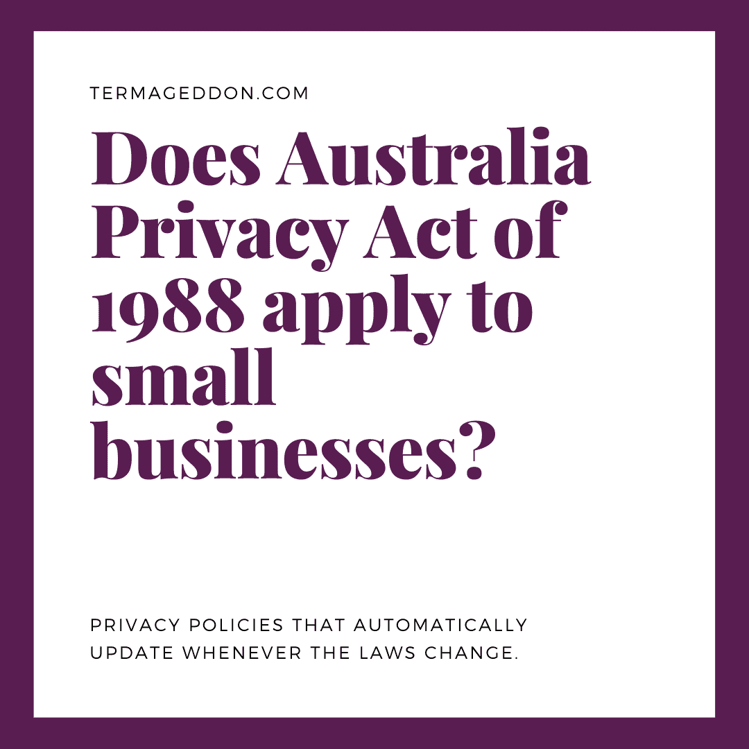 Does Australia Privacy Act of 1988 apply to small businesses?