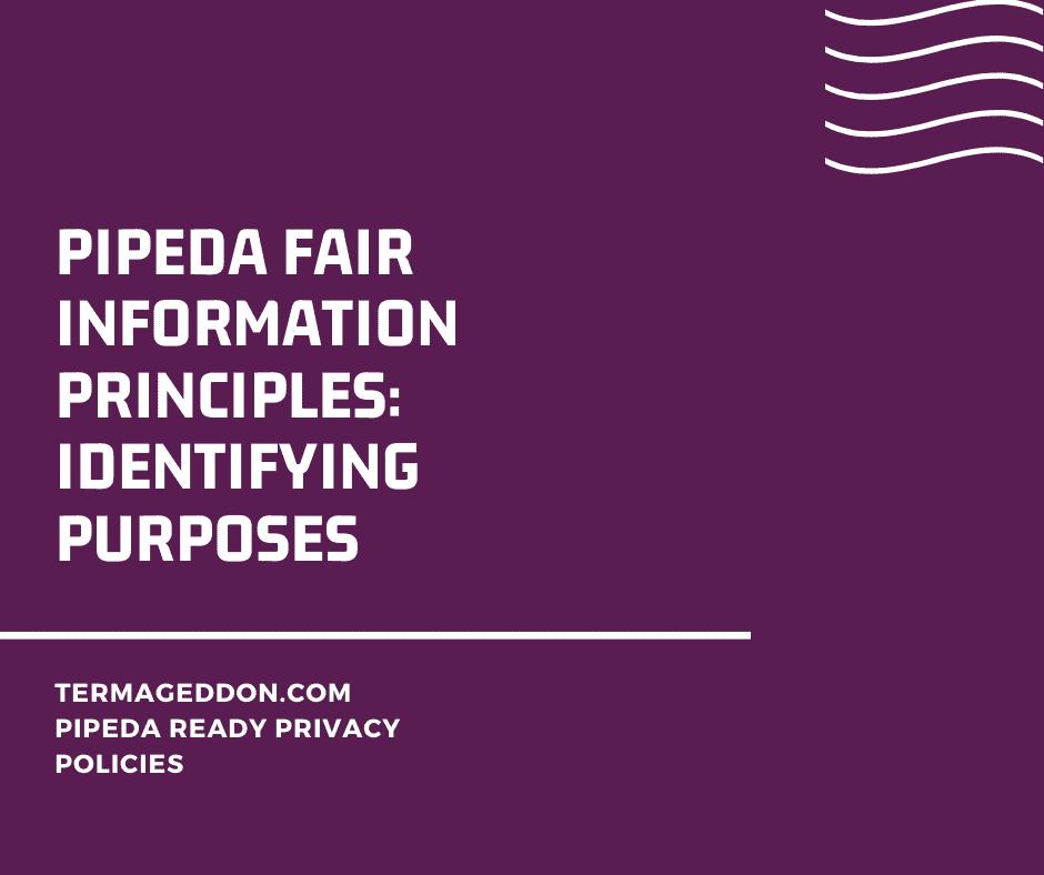 PIPEDA Fair Information Principles: Identifying Purposes