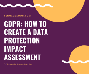 GDPR: how to create a data protection impact assessment