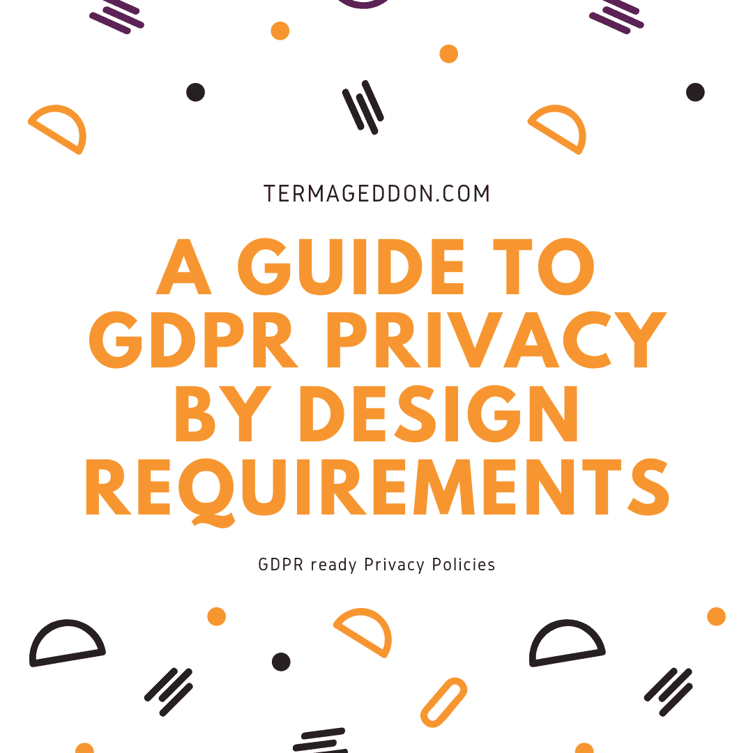A guide to GDPR privacy by design requirements