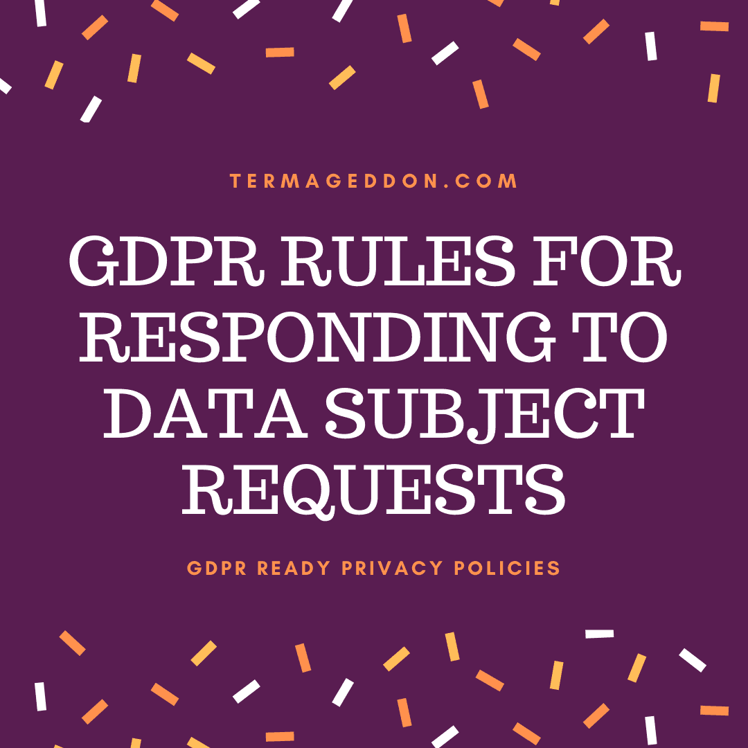 GDPR rules for responding to data subject requests