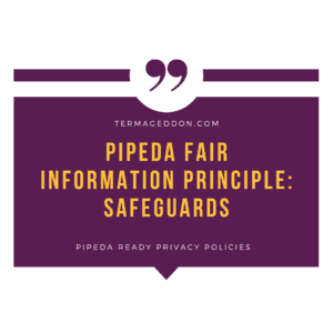PIPEDA Fair Information Principle: Safeguards