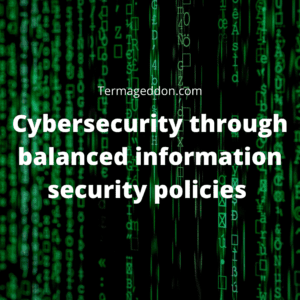 Cybersecurity through balanced information security policies