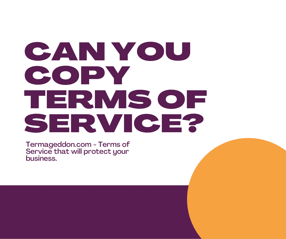 Can you copy Terms of Service?