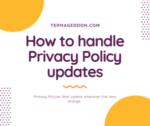 How to handle Privacy Policy updates