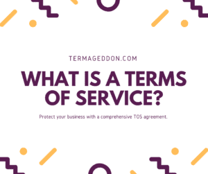 What is a Terms of Service?