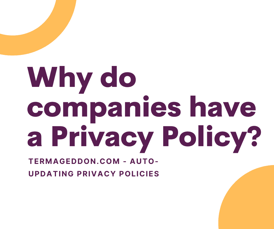 Why do companies have a Privacy Policy?